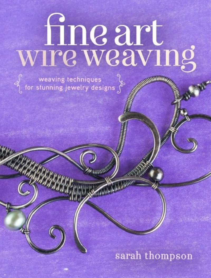 s59286 Book - Fine Art Wire Weaving - by Sarah Thompson