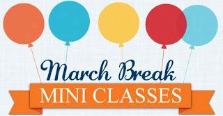 Late-Breaking News:March Break Mini Classes!