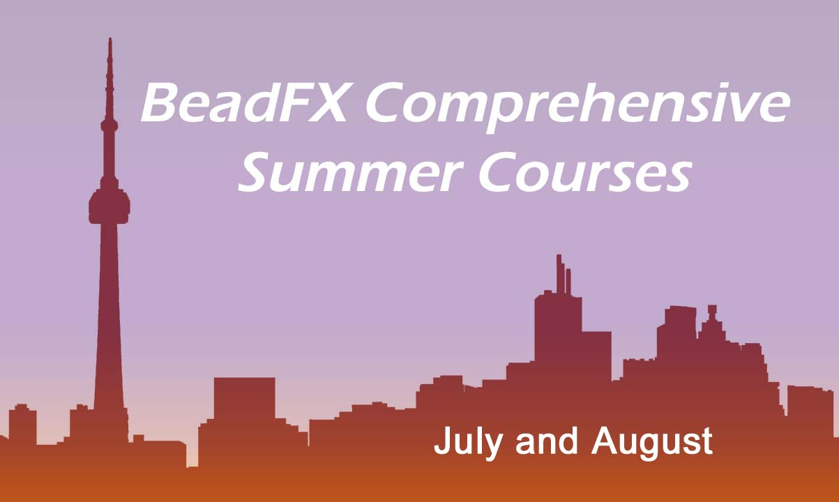 Introducing: BeadFX Comprehensive Summer Courses!