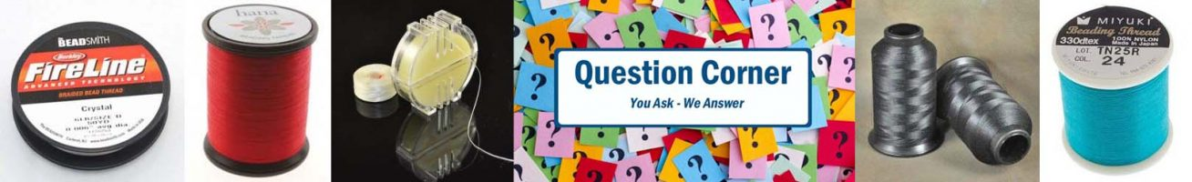 Question Corner: Beading Thread