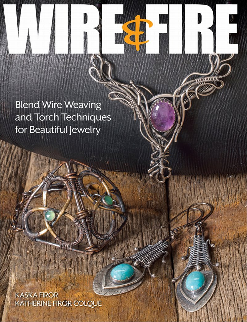 s63419 Book -  Wire & Fire - by Kaska Firor and Katherine Firor Colque