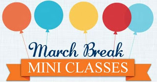 Late-Breaking News:March Break Mini Classes!